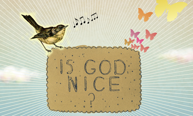 A good question? Is God nice?